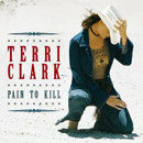 Terri Clark: 'Pain to Kill' (Mercury Nashville Records, 2003)