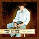 Todd Fritsch: 'Up Here In The Saddle' (Saddle Up Records, 2012)
