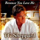 T.G. Sheppard: 'Because You Love Me' (Mansion Entertainment / Mansion  Records, 2012)