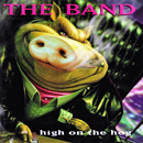 The Band: 'High On The Hog' (Rhino Records, 1996)