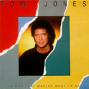 Tom Jones: 'Things That Matter Most To Me' (Universal Special Products, 1987)