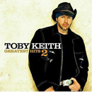 Toby Keith: 'Greatest Hits, Volume 2' (DreamWorks Records, 2004)