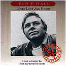 Tom T. Hall: 'Loves Lost & Found' (Mercury Records, 1995)
