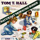 Tom T. Hall: 'Saturday Morning Songs' (RCA Records, 1979)