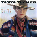 Tanya Tucker: 'What Do I Do With Me' (Capitol Records, 1991)