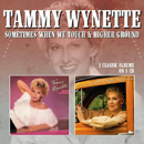 Tammy Wynette: 'Sometimes When We Touch & Higher Ground' (Morello Records, 2017)