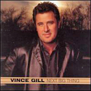 Vince Gill: 'Next Big Thing' (MCA Records, 2003)