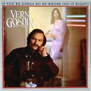 Vern Gosdin: 'If You're Gonna Do Me Wrong' (Compleat Records, 1983)