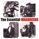 Wagoneers: 'Essential Wagoneers' (A&M Records, 2011)