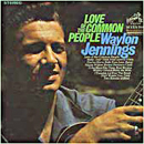 Waylon Jennings: 'Love of The Common People' (RCA Victor Records, 1967)
