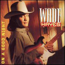 Wade Hayes: 'On A Good Night' (Columbia Records Nashville, 1996)