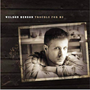 Weldon Henson: 'Trouble For Me' (Weldon Henson Independent Release, 2009)