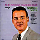 Warner Mack: 'The Bridge Washed Out' (Decca Records, 1965)