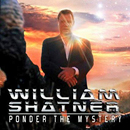 William Shatner: 'Ponder The Mystery' (Cleopatra Records, 2013)