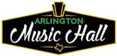 Arlington Music Hall, 224 N Center Street, Arlington, TX 76011