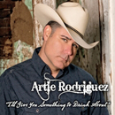 Artie Rodriguez: 'I'll Give You Something to Drink About' (Artie Rodriguez Music, 2014)