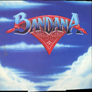 Bandana (Lonnie Wilson: lead vocals, Jerry Fox: bass guitar, Tim Menzies: guitar, Joe Van Dyke: keyboards & Jerry Ray Johnston: drums): 'Bandana' (Warner Bros. Records, 1985)