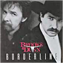 Brooks & Dunn (Kix Brooks & Ronnie Dunn): 'Borderline' (Arista Nashville Records, 1996)