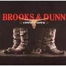Brooks & Dunn (Kix Brooks & Ronnie Dunn): 'Cowboy Town' (Arista Nashville Records, 2007)