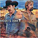 Brooks & Dunn (Kix Brooks & Ronnie Dunn): 'Red Dirt Road' (Arista Nashville Records, 2003)