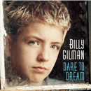 Billy Gilman: 'Dare To Dream' (Epic Records Nashville, 2001)