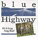 Blue Highway: 'It's A Long, Long Road' (Rebel Records, 1995)
