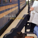 Byron Hill: 'Stay a While' (BPH Music, 2009)