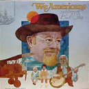 Burl Ives: 'We Americans: A Musical Journey With Burl Ives' (National Geographic Society, 1978)