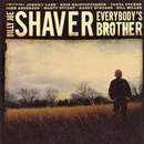 Billy Joe Shaver: 'Everybody's Brother' (Compadre Records, 2007)