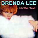 Brenda Lee: 'Only When I Laugh' (MCA Records, 1981)