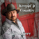 Brian Mallery: 'Keepin' It Country' (Brian Mallery Independent Release, 2017)