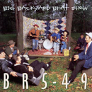 BR5-49: 'Big Backyard Beat Show' (Arista Nashville Records, 1998)