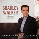 Bradley Walker: 'Blessed: Hymns and Songs of Faith' (Gaither Music Group, 2017)