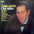 Chet Atkins: 'Solid Gold 68' (RCA Victor Records, 1968)