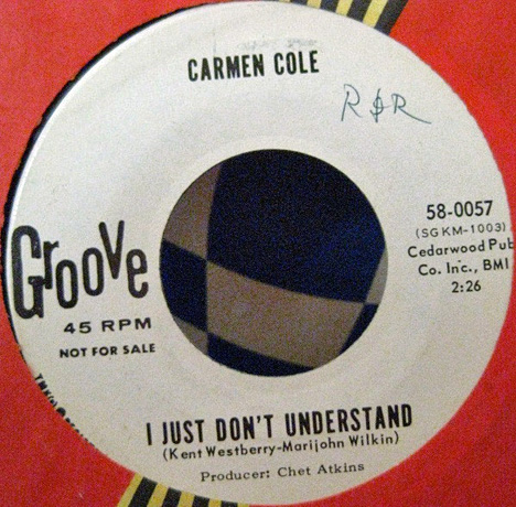 Carmen Cole: 'I Just Don't Understand' (written by Kent Westberry and Marijohn Wilkin) (Groove Records, 1965)