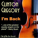 Clinton Gregory: 'I'm Back' (Out of The Box Records, 2010)