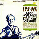 Charlie Louvin: 'Less & Less / I Don't Love You Anymore' (Capitol Records, 1964)