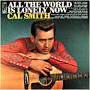 Cal Smith: 'All The World Is Lonely Now' (Kapp Records, 1966)