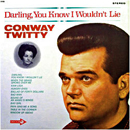 Conway Twitty: 'Darling, You Know I Wouldn't Lie' (Decca Records, 1969)