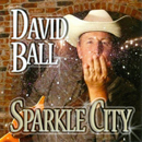 David Ball: 'Sparkle City' (Red Dirt / E1 Entertainment / E1 Music / Koch Records, 2010)