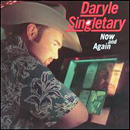 Daryle Singletary: 'Now & Again' (Audium Records / Koch Records, 2000)