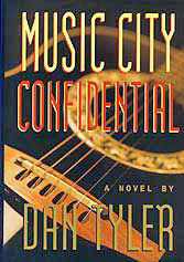 'Music City Confidential' / a novel written by Dan Tyler / published in 1996