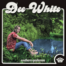 Dee White: 'Southern Gentleman' (Easy Eye Sound / Warner Brothers Nashville, 2019)