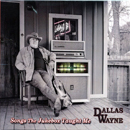 Dallas Wayne: 'Songs The Jukebox Taught Me' (Heart of Texas Records, 2016)