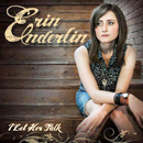 Erin Enderlin: 'I Let Her Talk' (Erin Enderlin Music, 2011)
