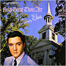 Elvis Presley: 'How Great Thou Art' (RCA Records, 1967)