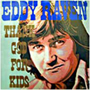 Eddy Raven: 'Thank God For Kids' (MCA Records, 1984)