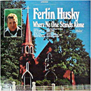Ferlin Husky: 'Where No One Stands Alone' (Capitol Records, 1968)