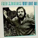 Fred Knoblock: 'Why Not Me' (Scotti Brothers Records, 1980)