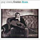 Guy Clark: 'Dublin Blues' (Asylum Records, 1995)